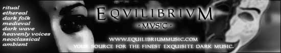 Equilibrium Music - Your source for the finest exquisite dark music.